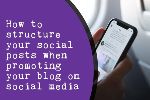 How to promote your blog on social media, best social post structure blog post promotion